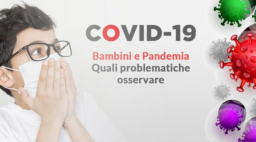 Bambini e Pandemia – Quali problematiche osservare