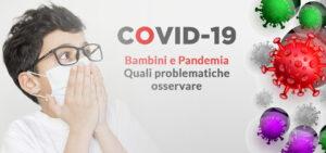 La pandemia ha comportato un aumento d'incidenza delle problematiche comportamentali e sintomi di regressione.