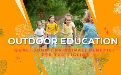 Outdoor education, quali sono i principali benefici per tuo figlio?